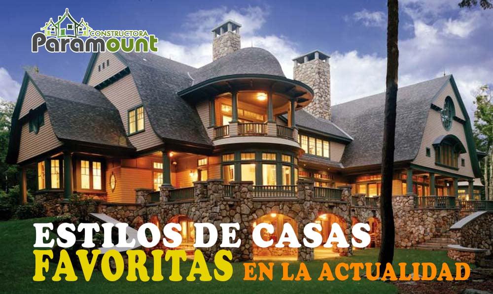 ESTILOS DE CASAS FAVORITAS EN LA ACTUALIDAD | Constructora Paramount