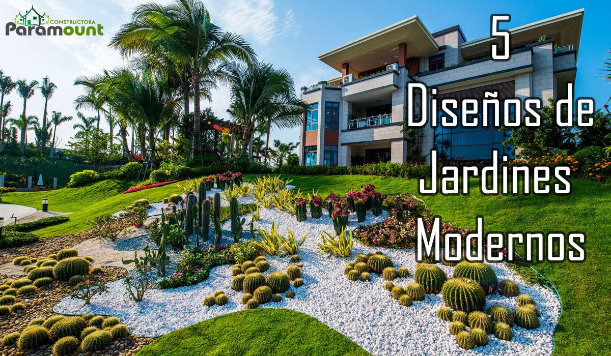 5 DISEÑOS DE JARDINES MODERNOS | Constructora Paramount