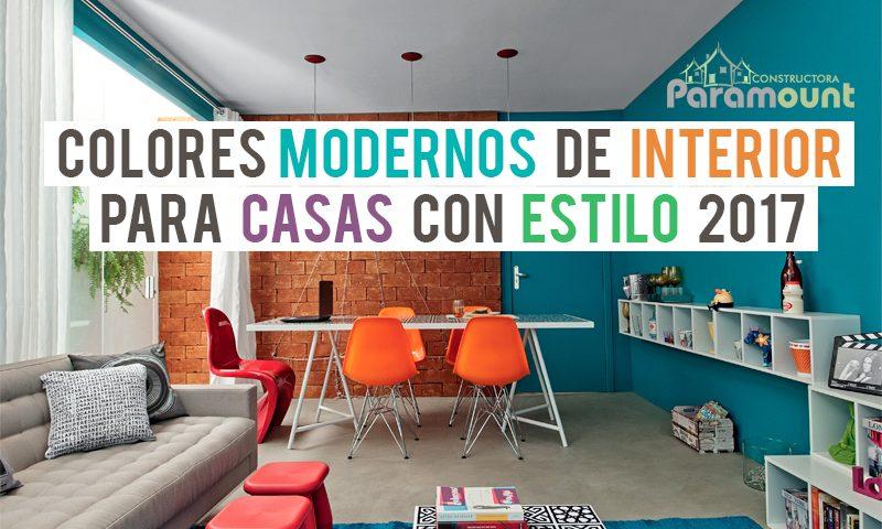 COLORES MODERNOS DE INTERIOR PARA CASAS CON ESTILO 2017 ...